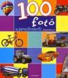 100 FOTÓ A JÁRMŰVEKRŐL KÉPESKÖNYV