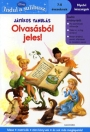 JÁTÉKOS TANULÁS: OLVSÁSBÓL JELES! 7-8 ÉVESEKNEK