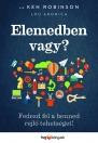 ELEMEDBEN VAGY?
