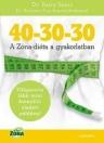 40-30-30 - A ZÓNA-DIÉTA A GYAKORLATBAN