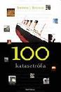 100 TERMÉSZETI KATASZTRÓFA
