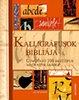 KALLIGRÁFUSOK BIBLIÁJA - ÚTMUTATÓ 100 BETŰTÍP