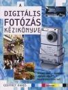 A DIGITÁLIS FOTÓZÁS KÉZIKÖNYVE