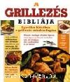 A GRILLEZÉS BIBLIÁJA