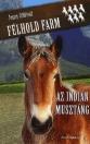 AZ INDIÁN MUSZTÁNG - FÉLHOLD FARM