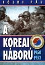 A KOREAI HÁBORÚ 1950-1953