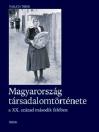 MAGYARORSZÁG TÁRSADALOMTÖRTÉNETE A XX. SZÁZAD MÁSODIK FELÉBEN