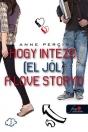 HOGY INTÉZD (EL JÓL) - A LOVE STORYD