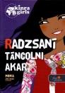 RADZSANI TÁNCOLNI AKAR - KINRA GIRLS 4.