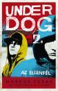 AZ ELLENFÉL - UNDER DOG 2.