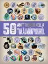 50 TÉNY, AMIT TUDNOD KELL A TALÁKMÁNYOKRÓL