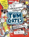 TOM GATES - AZ ÉN CSÚCSSZUPER VILÁGOM