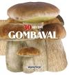 30 RECEPT GOMBÁVAL - FORMÁS SZAKÁCSKÖNYV