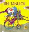 ÍRNI TANULOK - MUNKAFÜZET AZ ÍROTT NAGYBETŰK TANULÁSÁHOZ RO-003