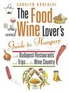 THE FOOD AND WINE LOVER S GUIDE TO HUNGARY