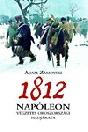 1812 - NAPÓLEON VÉGZETES OROSZORSZÁGI HADJÁRA