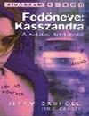 FEDŐNEVE: KASSZANDRA