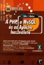 A PHP, A MYSQL ÉS AZ APACHE HASZNÁLATA