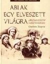 ABLAK EGY ELVESZETT VILÁGRA