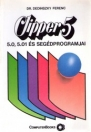 CLIPPER 5 - 5.0, 5.01 ÉS SEGÉDPROGRAMJAI