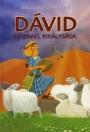 DÁVID - BIBLIA SOROZAT GYEREKEKNEK