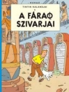 A FÁRAÓ SZIVARJAI - TINTIN KALANDJAI