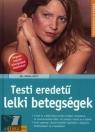 TESTI EREDETŰ LELKI BETEGSÉGEK - EGÉSZSÉG ÉS ÉLETMÓD