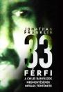 33 FÉRFI - A CHILEI BÁNYÁSZOK MEGMENTÉSÉNEK HITELES TÖRTÉNETE