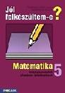 JÓL FELKÉSZÜLTEM-E? MATMATIKA 5. MS-2513