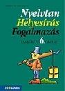 NYELVTAN, HELYESÍRÁS, FOGALMAZÁS 6. MS-2109