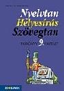 NYELVTAN HELYESÍRÁS SZÖVEGTAN 9. OSZTÁLY MS-2165