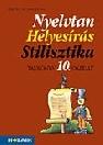 NYELVTAN HELYESÍRÁS STILISZTIKA 10. OSZTÁLY MS-2166