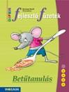 BETŰTANULÁS - DIFER FEJLESZTŐ FÜZETEK MS-9333