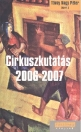 CIRKUSZKUTATÁS 2006-2007