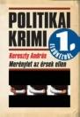 MERÉNYLET AZ ÉRSEK ELLEN - POLITIKAI KRIMI