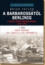 A BARBAROSSÁTÓL BERLINIG