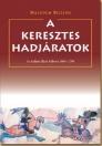 A KERESZTES HADJÁRATOK - AZ ISZLÁM ELLENI HÁB