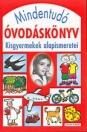 MINDENTUDÓ ÓVODÁSKÖNYV - KISGYERMEKEK ALAPISM