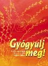 GYÓGYULJ MEG! CD+KÖNYV
