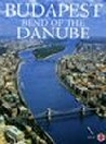 BUDAPEST - BEND OF THE DANUBE