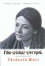 FILM-SZÍNHÁZ-SZEREPEK - TÖRŐCSIK MARI