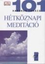 101 HASZNOS TANÁCS - HÉTKÖZNAPI MEDITÁCIÓ