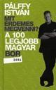 A 100 LEGJOBB MAGYAR BOR - MIT ÉRDEMES MEGVEN