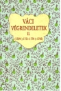 VáCI VéGRENDELETEK II. 1729-1751-1770-1785