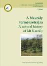 A NASZÁLY TERMÉSZETRAJZA - A NATURAL HISTORY OF MT NASZÁLY