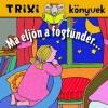 MA ELJÖN A FOGTÜNDÉR... - TRIXI KÖNYVEK