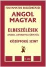 ANGOL-MAGYAR ELBESZÉLÉSEK ANGOL ANYANYELVŰEKTŐL - KÖZÉPFOK