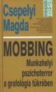 MOBBING - MUNKAHELYI PSZICHOTERROR A GRAFOLÓG