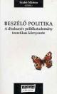 BESZÉLŐ POLITIKA - A DISZKURZÍV POLITIKATUDOMÁNY TEORETIKUS KÖRNYEZETE