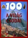 100 ÁLLOMÁS - 100 KALAND A VILÁG CSODÁI